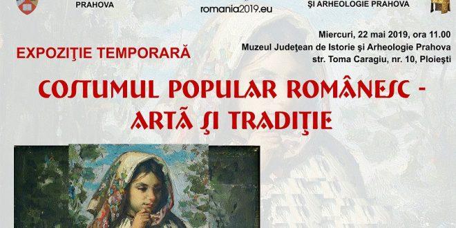 """Prahova: Expozitia temporara""""Costumul popular romanesc – arta si traditie"""""""