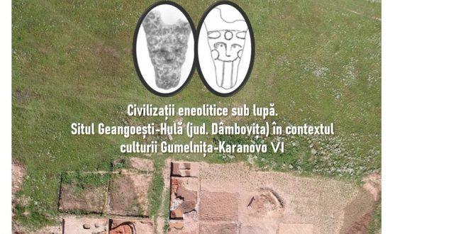"Conferinta stiintifica ""Civilizatii eneolitice sub lupa. Situl Geangoesti – Hula (jud. Dambovita) in contextul culturii Gumelnita Karanovo VI"""