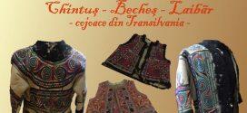 "Targoviste: Expozitia etnografica ""Chintus, beches, laibar – cojoace din Transivania"""